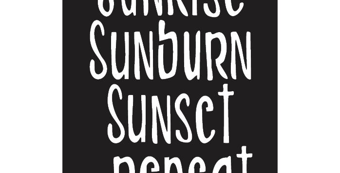 Sunrise, Sunburn, Sunset...Repeat