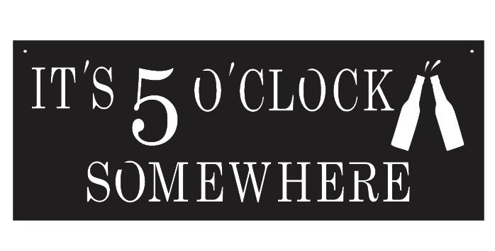 Its 5 O'clock Somewhere