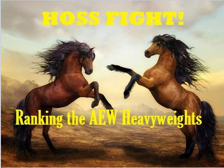 Hoss Fight!    Ranking the AEW Heavyweights