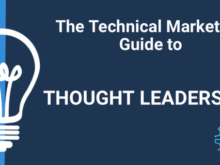 The Technical Marketer's Guide to Thought Leadership