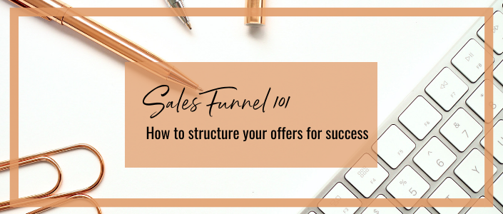 Sales Funnel 101: How to structure your offers for success
