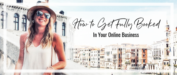 How to get fully booked in your online business