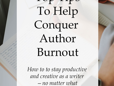 Tackling Author Burnout: Ten tips for busy authors