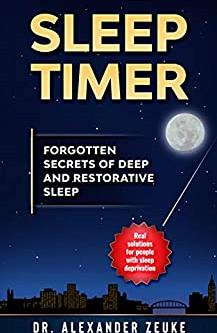 FEATURED READ: Sleep Timer: Forgotten Secrets of Deep and Restorative Sleep