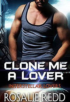 New Release: Clone Me a Lover by Rosalie Redd