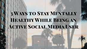 3 Ways to Stay Mentally Healthy While Being an Active Social Media User