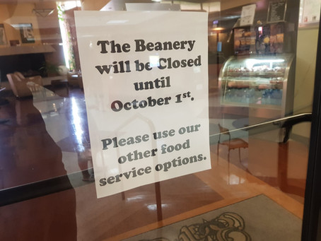 Due to COVID-19: Beanery closed until Oct. 1