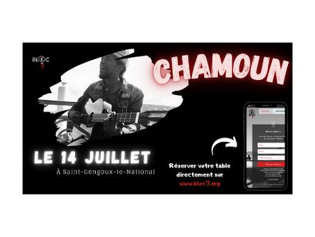 Chamoun en concert le 14 juillet au Bloc Saint-Gengoux! 😎