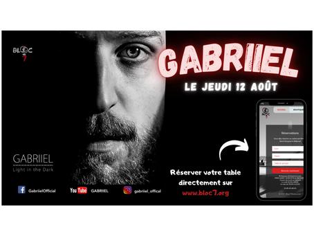 GABRIIEL de retour au Bloc Saint-Gengoux le 12 août! 🥳