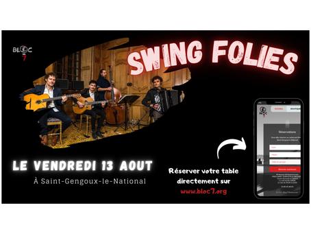 Swing Folies au Bloc Saint-Gengoux le vendredi 13 août! 🎉