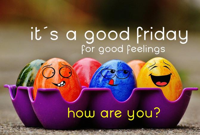 Feeling Good Friday