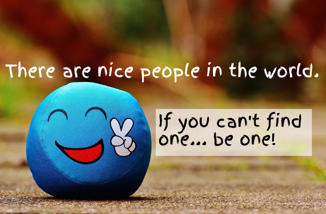 Lots of Nice People Around-Are You One of Them?