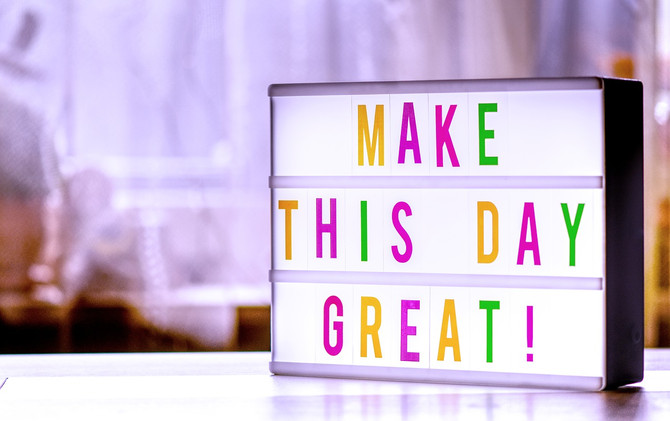 Your Day Is What You Make It
