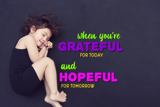 Gratitude Today and Hope Tomorrow