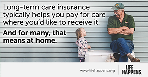 Long Term Care Insurance typcially helps you pay for care where you'd like to receive it and for many that means at home.
