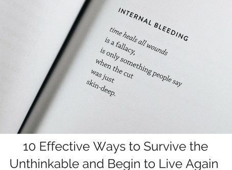 When Life Gives You Disaster: 10 Effective Ways to Survive the Unthinkable and Begin to Live Again