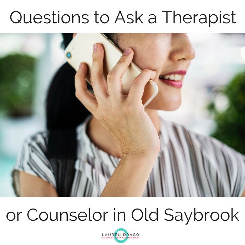 questions to ask a therapist or counselor marriage therapy couples counseling in old saybrook Connecticut shoreline Lauren drago lpc