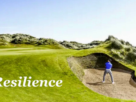 Mental Resilience - In Golf and Life!