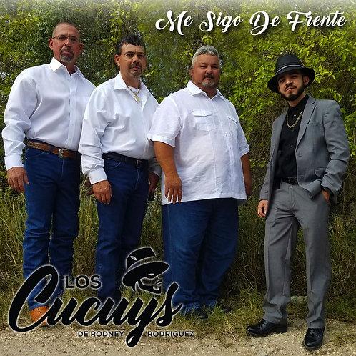 Los Cucuy's de Rodney Rodriguez - Me Sigo De Frente