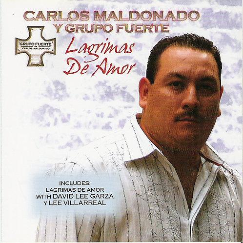 Carlos Maldonado Y Grupo Fuerte - Lagrimas De Amor
