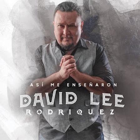 David Lee Rodriguez - Asi Me Enseñaron