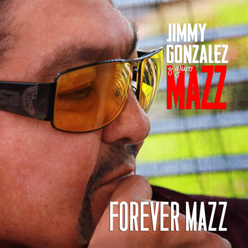 Jimmy Gonzalez y Grupo Mazz - Forever Mazz