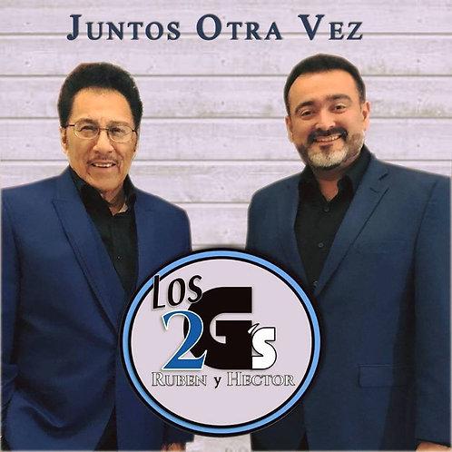 Los 2 G's Ruben y Hector - Juntos Otra Vez