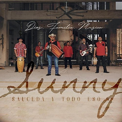 Sunny Sauceda - Dios, Familia, Musica