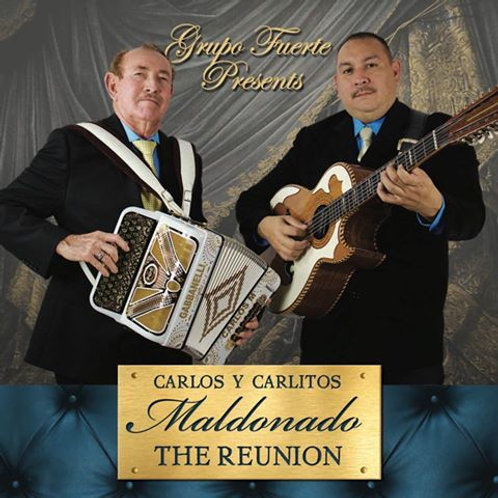 Carlos y Carlitos Maldonado - The Reunion