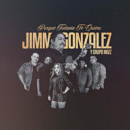 Jimmy Gonzalez y Grupo Mazz - Porque Todavia Te Quiero
