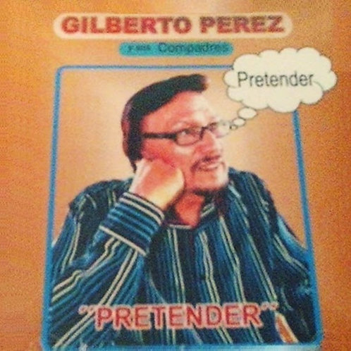 Gilberto Perez - Pretender