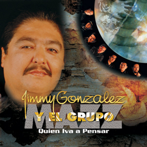 Jimmy Gonzalez y Grupo Mazz - Quien Iba A Pensar