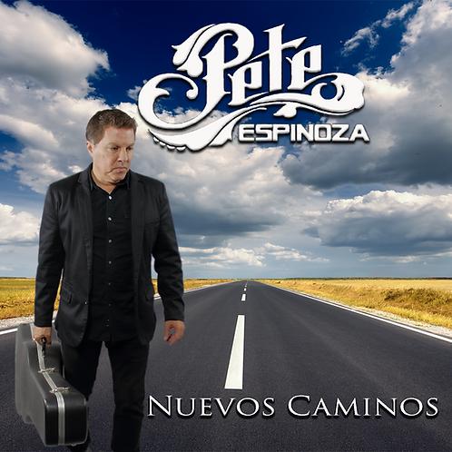Pete Espinoza - Nuevos Caminos