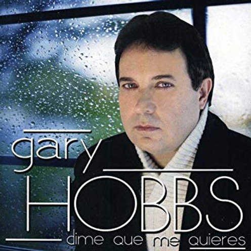 Gary Hobbs -Dime Que Me Quieres