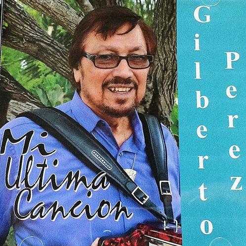 Gilberto Perez - Mil Ultima Cancion