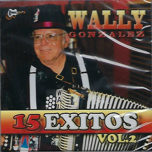 Wally Gonzalez - 15 Exitos Vol. 2