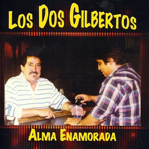 Los Dos Gilbertos - Alma Enamorada