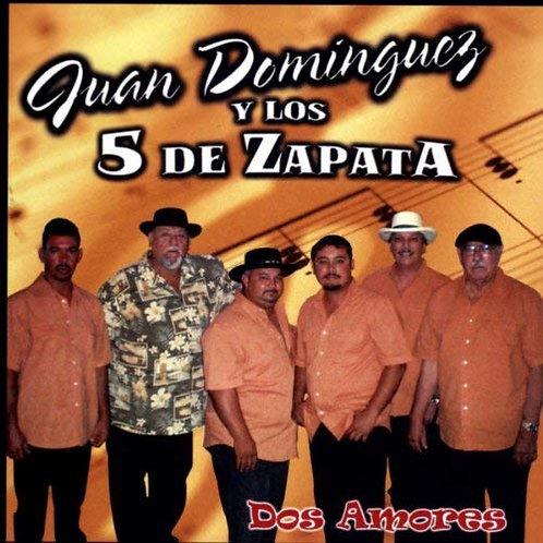 Juan Dominguez y Los 5 De Zapata - Dos Amores
