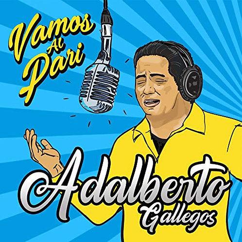 Adalberto Gallegos - Vamos Al Pari