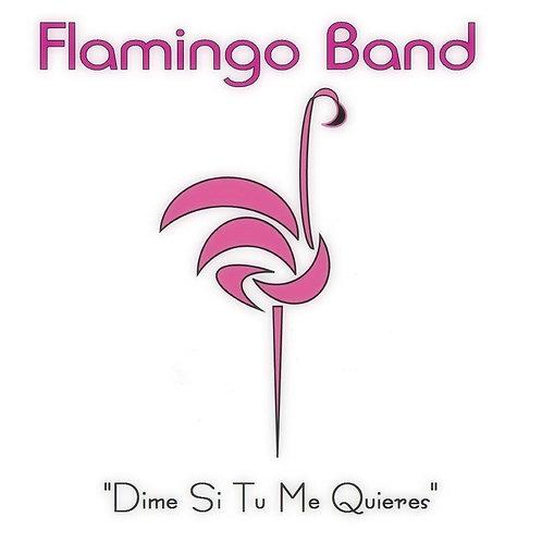 Flamingo Band - Dime Si Tu Me Quieres