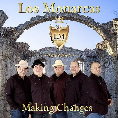 Los Monarcas - Making Changes