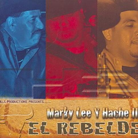 Marky Lee y Hache III - El Rebelde