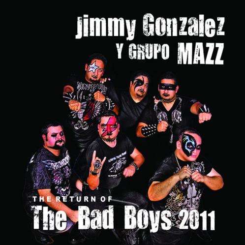 Jimmy Gonzalez y Grupo Mazz - The Return of the Badd Boyz 2011