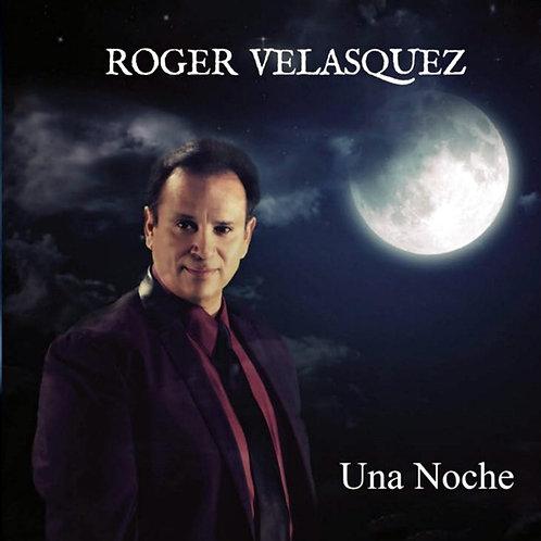 Roger Velasquez - Una Noche