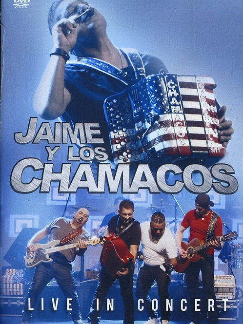 Jaime Y Los Chamacos - DVD Live in Concert