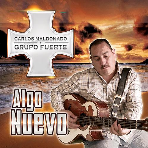 Carlos Maldonado Y Grupo Fuerte - Algo Nuevo