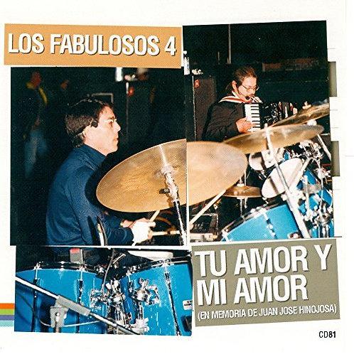 Los Fabulosos 4 - Tu Amor y Mi Amor (En Memoria de Juan Jose Hinojosa)