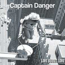 1_FRONT COVER_CAPTAIN DANGER_Love Sweet