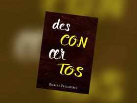 """Dica de Livro: """"Desconcertos"""", de Ricardo Tagliaferro"""