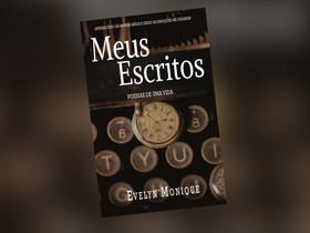 """Dica de livro: """"Meus Escritos – Poesias de uma vida"""", de Evelyn Monique"""